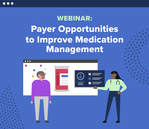 Payer Opportunities to Improve Medication Management