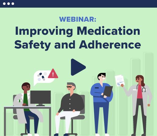 Webinar: Improving Medication Safety and Adherence